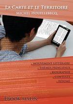 Vente Livre Numérique : Fiche de lecture La Carte et le Territoire - Résumé détaillé et analyse littéraire de référence  - Michel Houellebecq