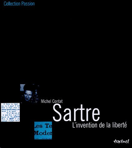 Sartre, l'invention de la liberté