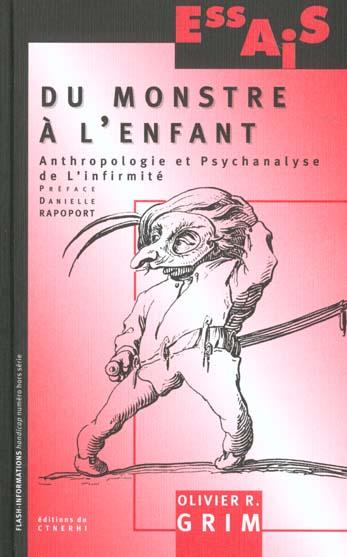 Du monstre a l'enfant ; anthropologie et psychanalyse de l'infirmite