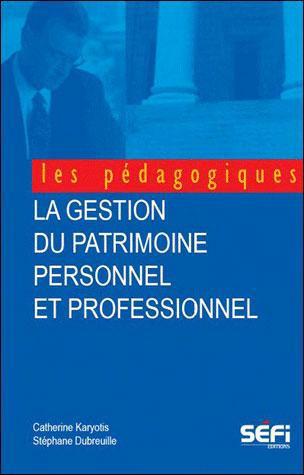 La gestion du patrimoine personnel et professionnel