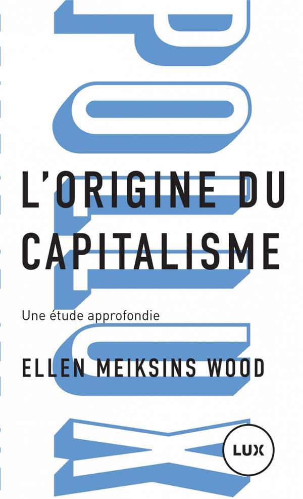 L'origine du capitalisme ; une étude approfondie