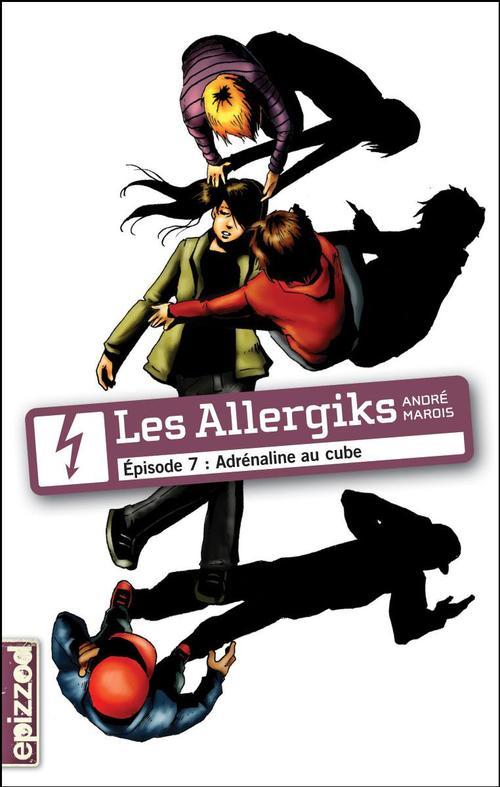 Les allergiks t.7 ; adrénaline au cube