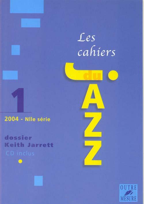 CAHIERS DU JAZZ T.1 ; dossier Keith Jarret