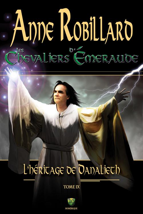 Les chevaliers d'Emeraude T.9 ; l'héritage de Danalieth