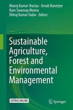 Sustainable Agriculture, Forest and Environmental Management  - Ram Swaroop Meena - Arnab Banerjee - Manoj Kumar Jhariya - Dhiraj Kumar Yadav