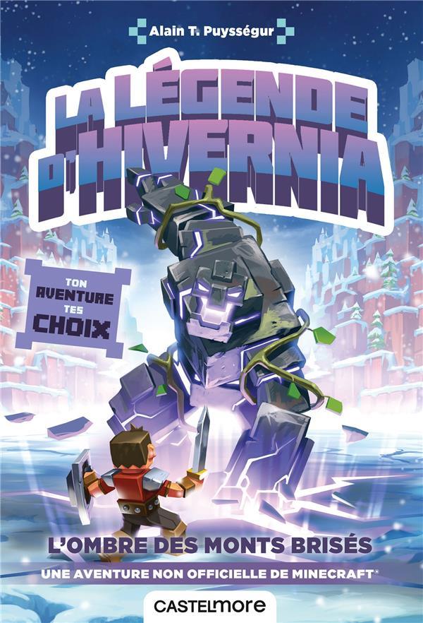 Minecraft ; une aventure Minecraft non officielle ; la légende d'Hivernia ; l'ombre des monts brisés