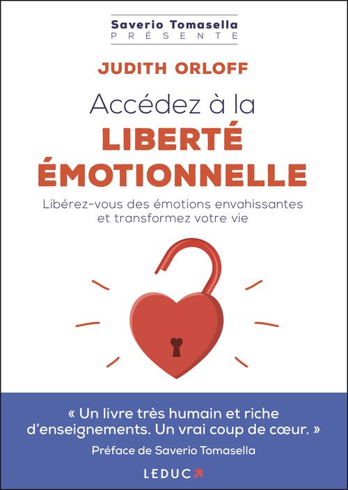 Accédez à la liberté émotionnelle ! libérez-vous des émotions envahissantes et transformez votre vie