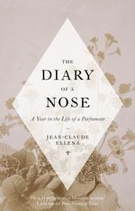 Vente EBooks : The Diary of a Nose  - Jean-Claude Ellena