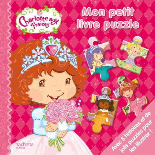 Charlotte Aux Fraises ; Mon Petit Livre Puzzle