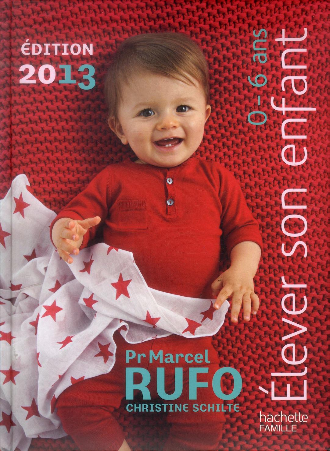 Elever Son Enfant ; 0-6 Ans (Edition 2013)