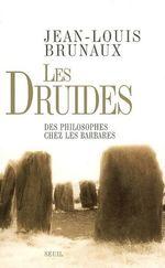 Vente Livre Numérique : Les Druides. Des philosophes chez les Barbares  - Jean-Louis Brunaux