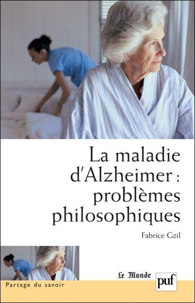 La maladie d'alzheimer ; problèmes philosophiques