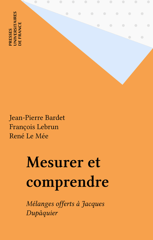Mesurer et comprendre  - François Lebrun  - René Le Mée  - Jean-Pierre Bardet