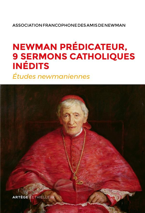 Etudes newmaniennes n.34 ; newman predicateur, 9 sermons catholiques inedits (edition 2018)