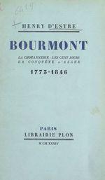 Bourmont : la Chouannerie, les Cent jours, la conquête d'Alger (1773-1846)