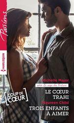 Vente EBooks : Le coeur trahi - Trois enfants à aimer  - Maureen Child - Michelle Major