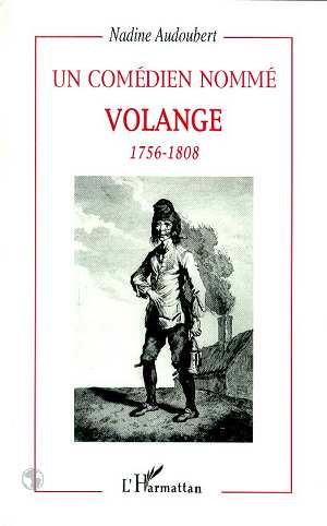 Un comédien nommé Volange 1756-1808
