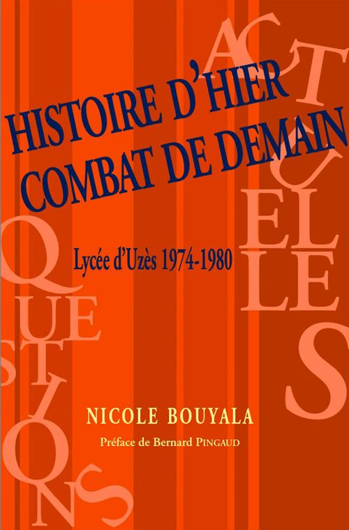 Histoire d'hier, combat de demain ; lycée d'Uzès 1974-1980