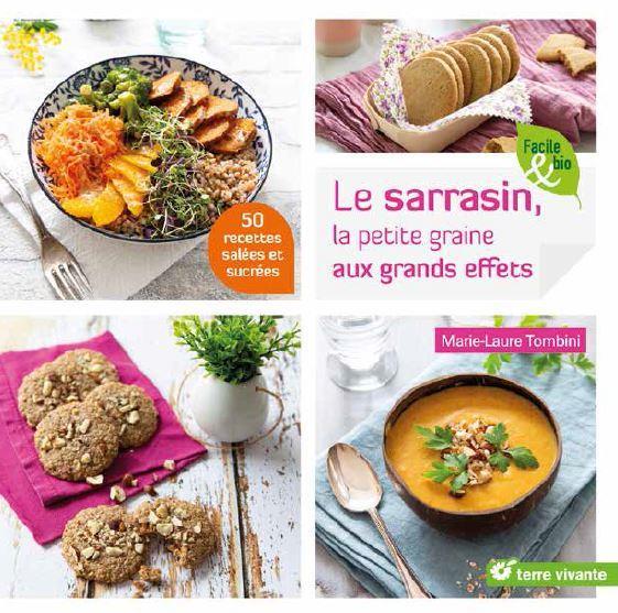 LE SARRAZIN, LA PETITE GRAINE AUX GRANDS EFFETS  -  50 RECETTES SALEES ET SUCREES