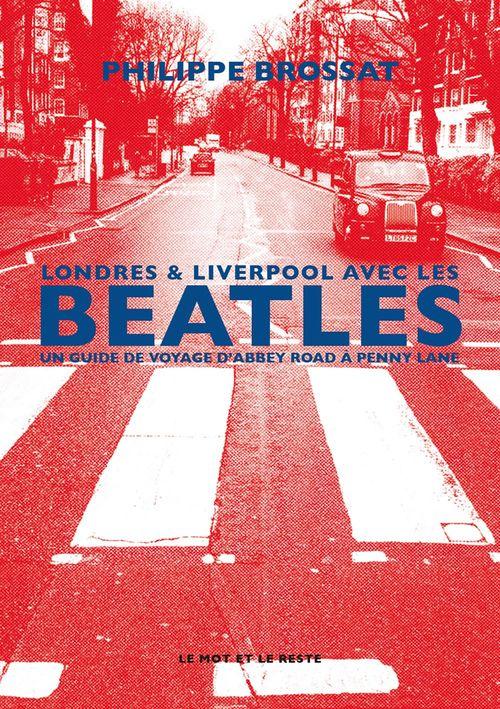 Londres & Liverpool avec les Beatles, un guide de voyage d'Abbey Road à Penny Lane