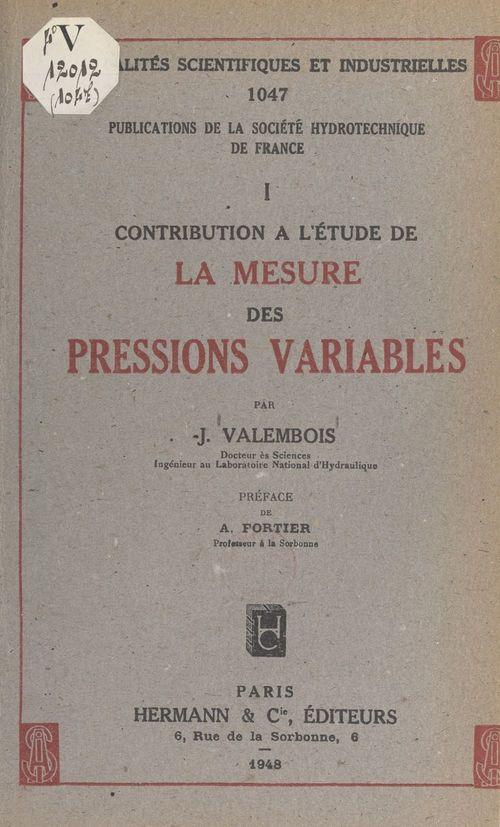 Contribution à l'étude de la mesure des pressions variables (1)