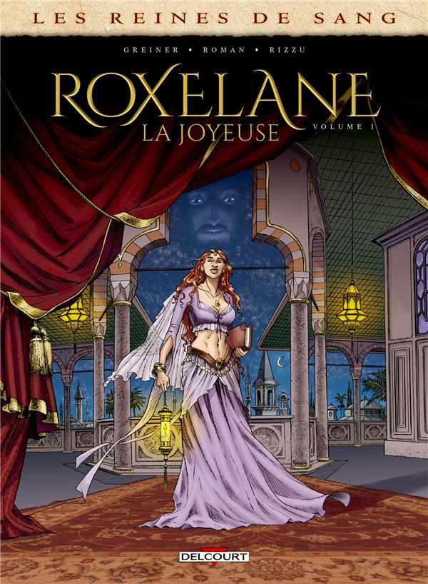 Les reines de sang - Roxelane, la joyeuse T.1
