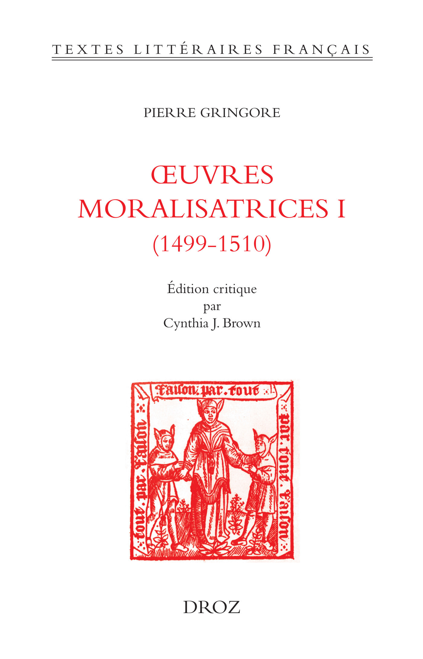 OEuvres moralisatrices I (1499-1510)