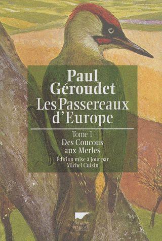 Passereaux d'Europe t.1 ; des coucous aux merles