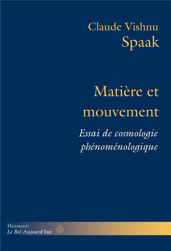 Matière et mouvement ; essai de cosmologie phénoménologique