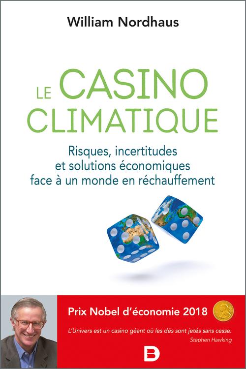 Le casino climatique ; risques, incertitudes et solutions économiques face à un monde en réchauffement