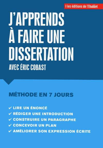 J'apprends à faire une dissertation avec Eric Cobast ; méthode en 7 jours