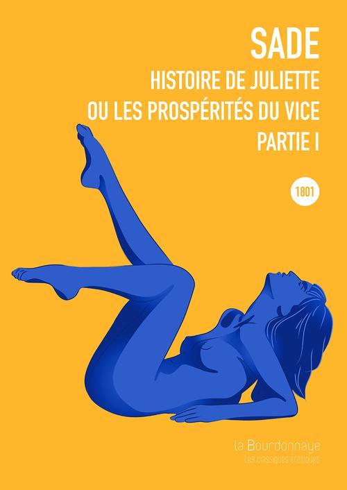 histoire de Juliette ou les prospérités du vice t.1