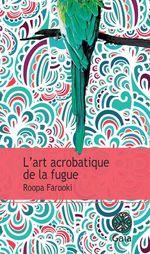 Vente Livre Numérique : L'art acrobatique de la fugue  - Roopa Farooki