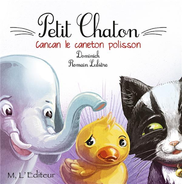 Petit chaton : Cancan le caneton polisson
