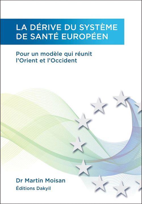La derive du systeme de sante europeen, pour un modele qui reunit l'orient et l'occident
