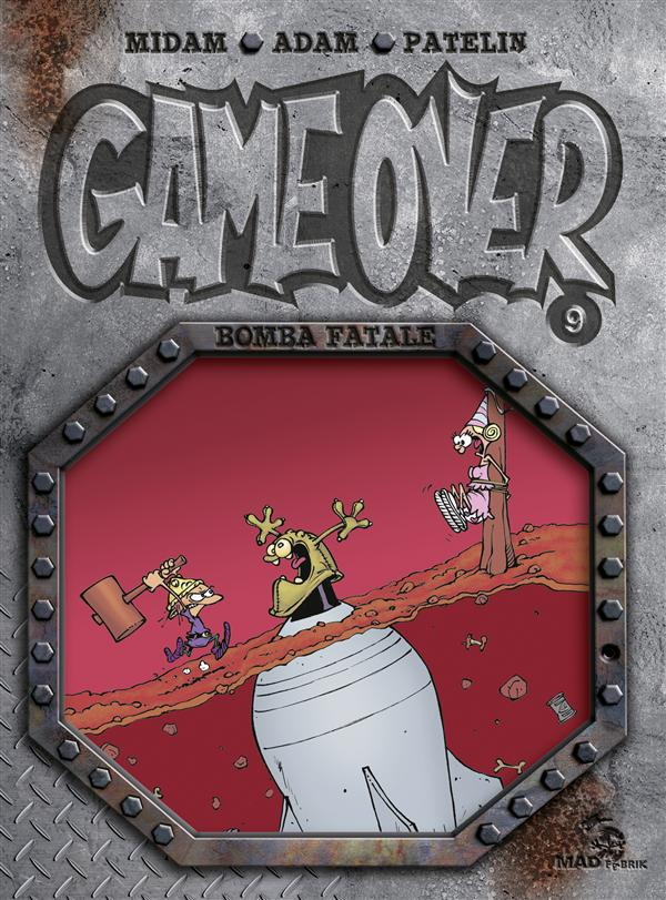 Game over T.9 ; bomba fatale