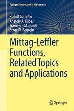 Mittag-Leffler Functions, Related Topics and Applications  - Sergei V. Rogosin - Rudolf Gorenflo - Anatoly A. Kilbas - Francesco Mainardi