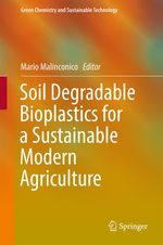 Soil Degradable Bioplastics for a Sustainable Modern Agriculture  - Mario Malinconico