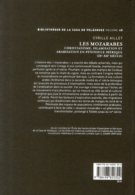 Les mozarabes, christianisme et arabisation en péninsule ibérique (IXe-XIIe siècle)