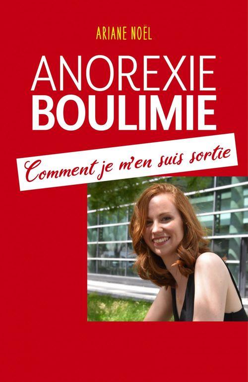 Anorexie - boulimie ; comment je m'en suis sortie