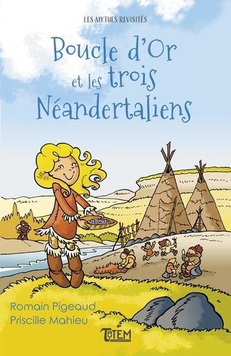 Boucle d'Or et les trois néandertaliens