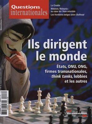 Revue questions internationales N.63 ; ils dirigent le monde... Etats, ONU, ONG, firmes transnationales, think tanks, lobbies et les autres