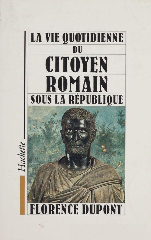 La vie quotidienne du citoyen romain sous la République