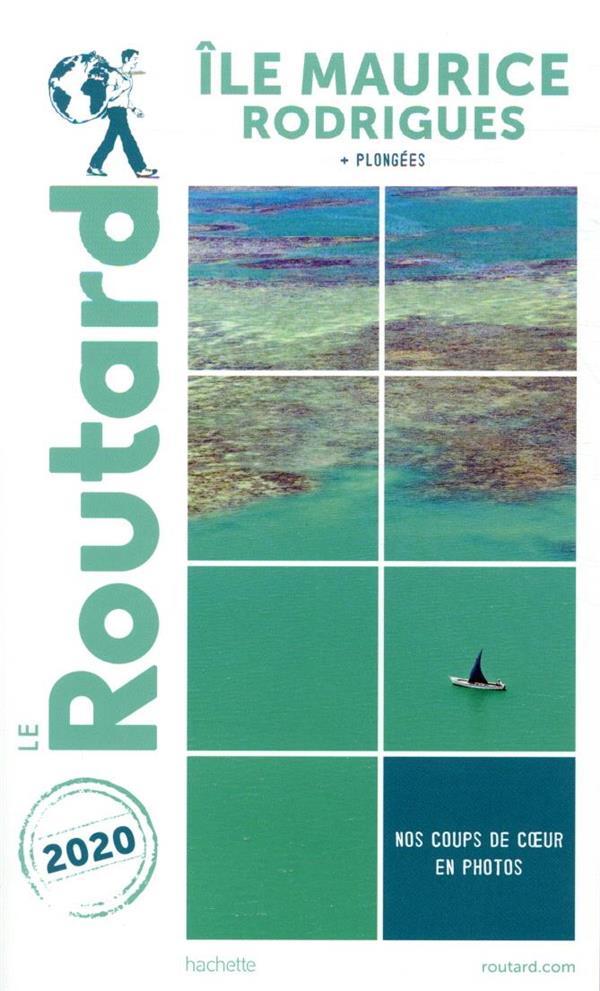Guide du Routard ; Ile Maurice ; Rodrigues ; + plongées (édition 2020)