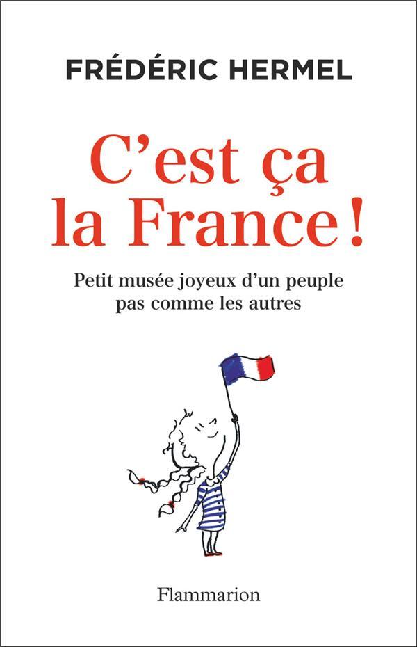 c'est ça la France ! petit musée joyeux d'un peuple pas comme les autres