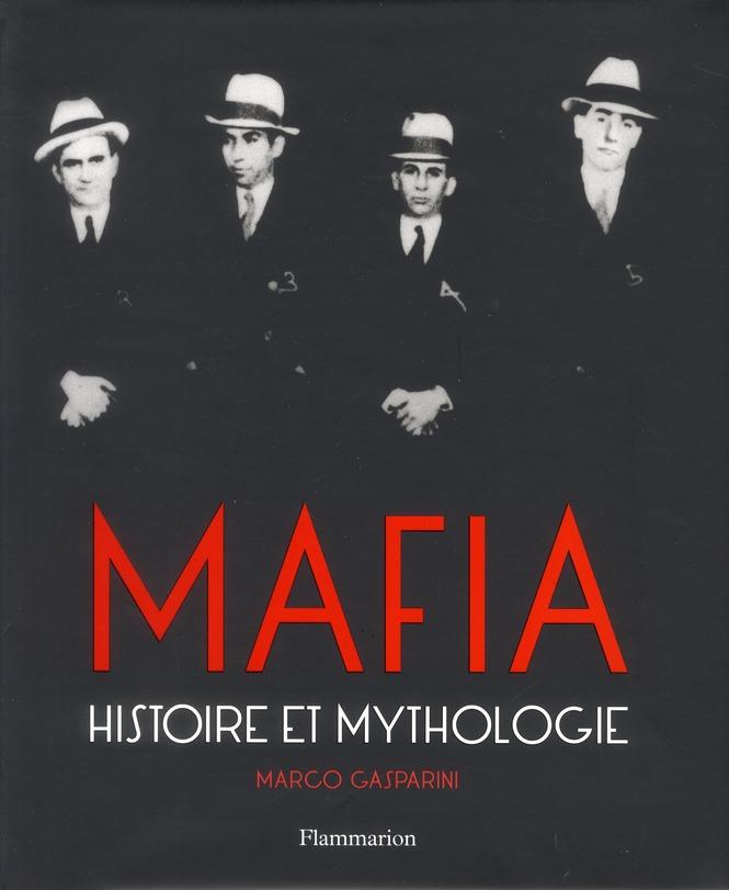Mafia ; histoire et mythologie