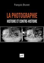Vente Livre Numérique : La photographie histoire et contre-histoire  - François Brunet