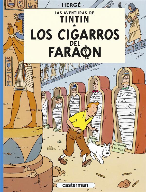 les aventures de Tintin t.4 ; los cigarros del faraon