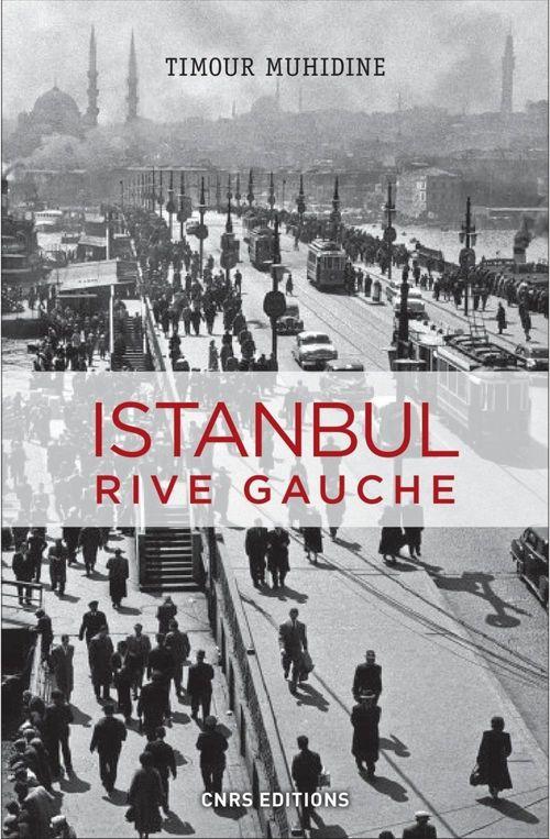 Istanbul rive gauche  - Timour Muhidine