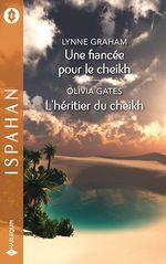 Vente Livre Numérique : Une fiancée pour le cheikh - L'héritier du cheikh  - Lynne Graham - Olivia Gates